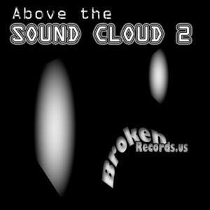 VARIOUS - Above The Sound Cloud: Vol 2