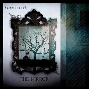 SEISMOGRAPH - The Mirror