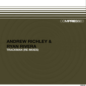 RICHLEY, Andrew & RYAN RIVERA - Trackman (re-mixes)
