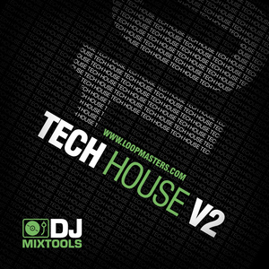 LOOPMASTERS - DJ Mixtools 10: Tech House Vol 2 (Sample Pack WAV)