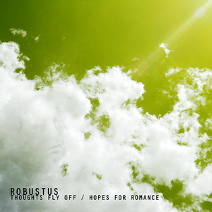 ROBUSTUS - Thoughts Fly Off