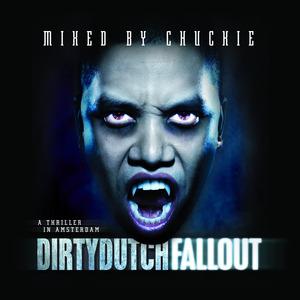 CHUCKIE/VARIOUS - Dirty Dutch Fallout (unmixed Tracks)