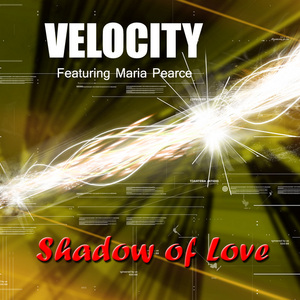 VELOCITY feat MARIA PEARCE - Shadow Of Love