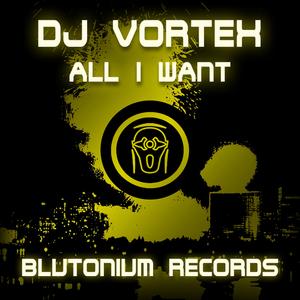 DJ VORTEX - All I Want