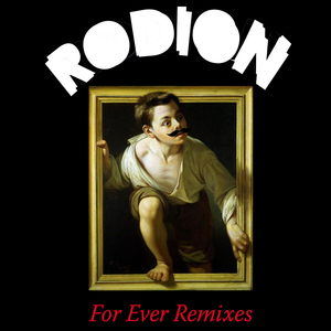 RODION - For Ever (remixes)