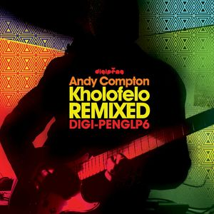 COMPTON, Andy - Kholofelo (remixed)
