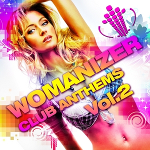 VARIOUS - Womanizer Club Anthems: Vol 2 (20 Pure House Grooves & Top Electro Club Sounds)