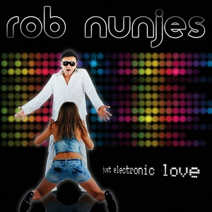 NUNJES, Rob - Just Electronic Love