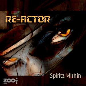 RE ACTOR - Spiritz Within