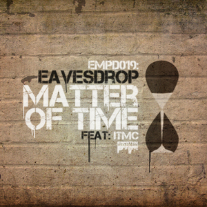 EAVESDROP feat ITMC - Matter Of Time