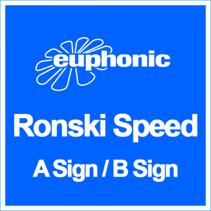 RONSKI SPEED - A Sign