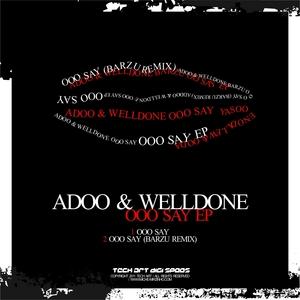 ADOO & WELLDONE - Ooo Say EP