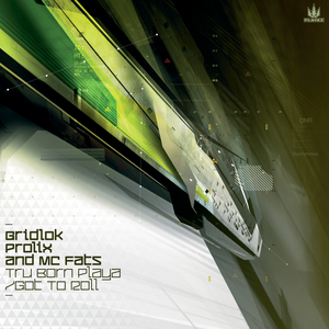 GRIDLOK/PROLIX feat MC FATS - Tru Born Playa