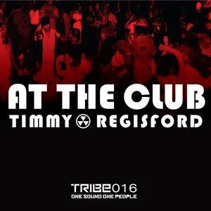 REGISFORD, Timmy feat LYNN LOCKAMY - At The Club