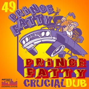 PRINCE FATTY - Crucial Dub (Sample Pack WAV/APPLE/LIVE/REASON)