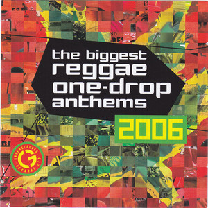 VARIOUS - The Biggest Reggae One Drop Anthems 2006