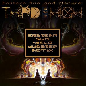 EASTERN SUN & OSCURE - Third Eye High