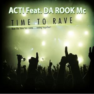 ACTI feat DA ROOK MC - Time To Rave