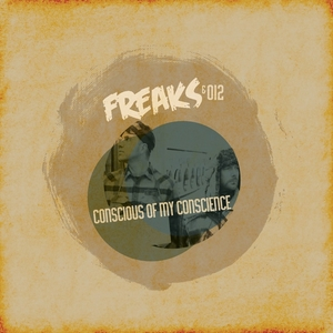 FREAKS & 012 - Conscious Of My Conscience