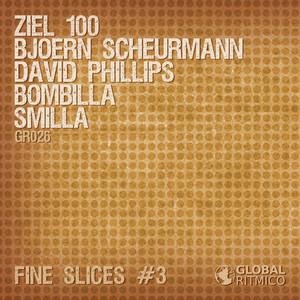 BOMBILLA/SMILLA/ZIEL 100/DAVID PHILLIPS/BJOERN SCHEURMANN - Fine Slices # 3