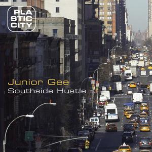 JUNIOR GEE - Southside Hustle