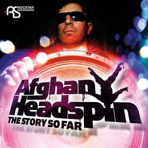AFGHAN HEADSPIN - The Story So Far