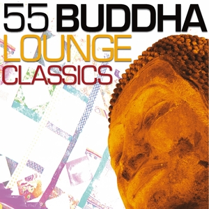 VARIOUS - 55 Buddha Lounge Classics