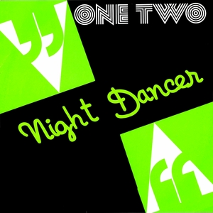 ONE TWO - Night Dancer