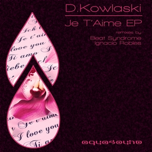 D KOWALSKI - Je T'aime EP