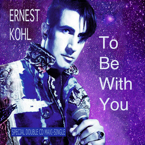 KOHL, Ernest - To Be With You