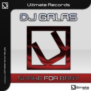 DJ GALAS - Shake For Baby