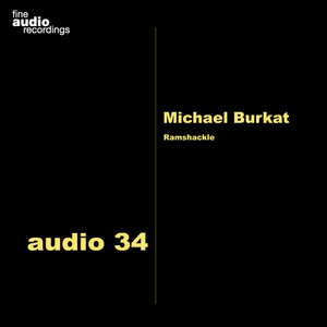 MICHAEL BURKAT - Ramshackle