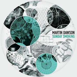 DAWSON, Martin - Sunday Smoking (includes FREE TRACK)
