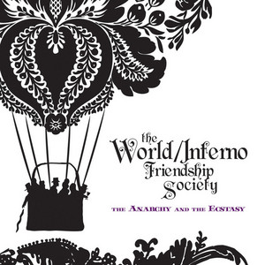 WORLD, The & INFERNO FRIENDSHIP SOCIETY - The Anarchy & The Ecstasy