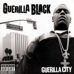 GUERILLA BLACK - Guerilla City (Explicit)
