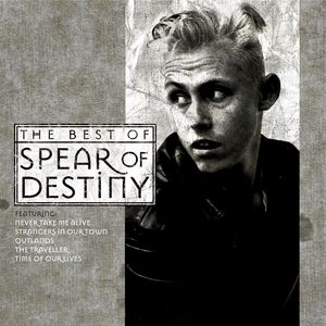 SPEAR OF DESTINY - Time Of Our Lives The Best Of Spear Of Destiny