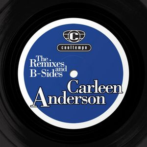 CARLEEN ANDERSON - The Remixes & The B-sides