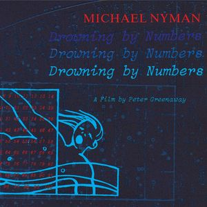 MICHAEL NYMAN - Drowning By Numbers: Music From The Motion Picture