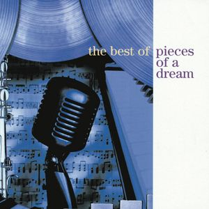 PIECES OF A DREAM - The Best Of Pieces Of A Dream