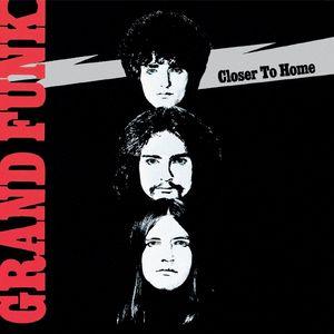 GRAND FUNK RAILROAD - Closer To Home (Remastered)