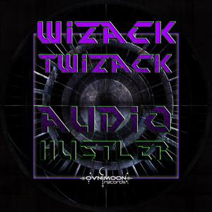 WIZACK TWIZACK - Audio Hustler EP