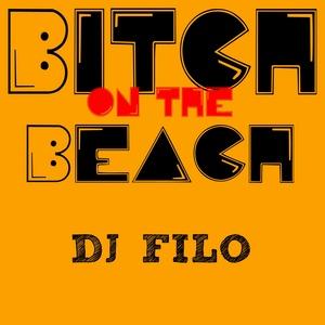 DJ FILO - Bitch On The Beach