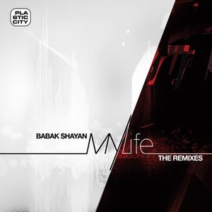 SHAYAN, Babak - My Life (The remixes)