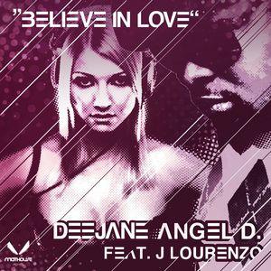 DEEJANE ANGEL D feat J LOURENZO - Believe In Love