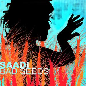 SAADI - Bad Seeds