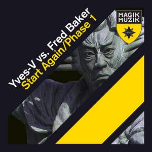YVES V vs FRED BAKER - Start Again