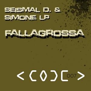 SEISMAL D & SIMONE LP - Fallagrossa