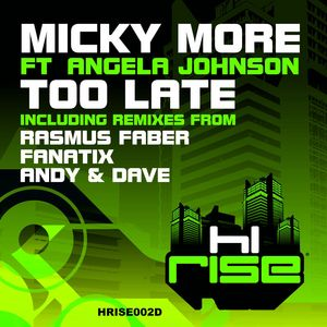 MICKY MORE - Too Late (feat Angela Johnson)