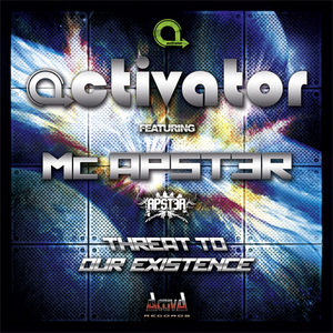 ACTIVATOR feat MC APSTER - Threat To Our Existence