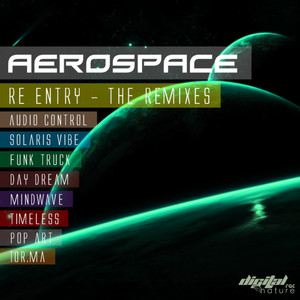 AEROSPACE - Re Entry (The remixes)